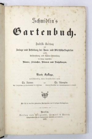 SCHMIDLIN [Eduard] - Schmidlin's Gartenbuch. Praktische Anleitung zur Anlage und Bestellung der Haus- und Wirthschaf...