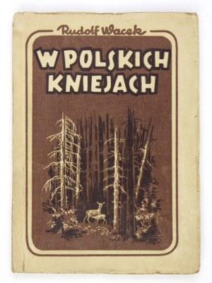 WACEK Rudolf - W polskich kniejach. Opole 1947. Wyd. Diecezjalne św. Krzyża. 8, s. 125, [3]....