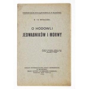 WITACZEK H[enryk], WITACZKÓWNA S[tanisława] - O hodowli jedwabników i morwy. Warszawa 1925. Doświadczalna Stacja Jedwabn...
