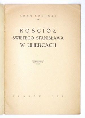 BOCHNAK Adam - Kościół świętego Stanisława w Uhercach. Kraków 1925. Druk.