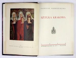 DOBROWOLSKI Tadeusz - Sztuka Krakowa. Kraków 1950. Wyd. M. Kot. 8, s. 477, [1], tabl. 6 [w tym 4 barwne]. opr. wsp....