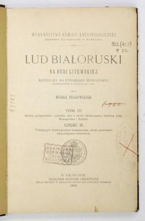 M. Federowski - Lud białoruski na Rusi Litewskiej. T. 3. 1903.