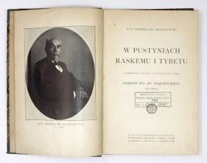 GRĄBCZEWSKI Bronisław - W pustyniach Raskemu i Tybetu. Z portretem autora, 74 ilustracjami i mapą. Warszawa [1925]...
