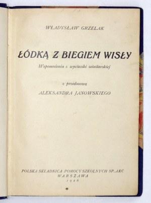 GRZELAK Władysław - Łódką z biegiem Wisły. Wspomnienia w wycieczki wioślarskiej....