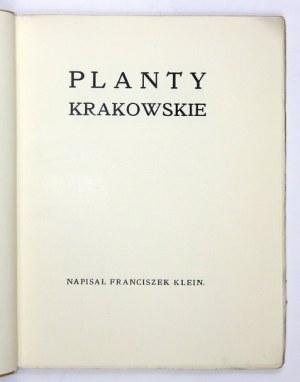 KLEIN Franciszek - Planty krakowskie. Wyd. wznowione. Kraków 1914. Tow. Ochrony Piękności m. Krakowa i Okolicy. 4,...