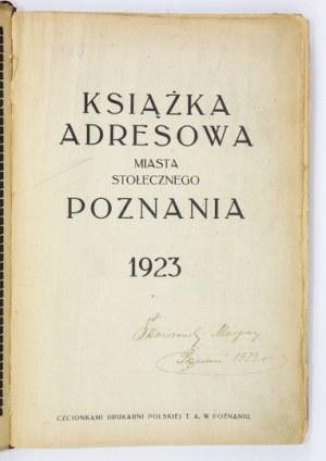 KSIĄŻKA adresowa miasta stołecznego Poznania. 1923. Poznań 1923. Druk. Polska. 8, s. XII, 328, 320, 8,...
