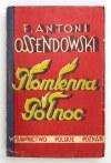 OSSENDOWSKI F[erdynand] Antoni - Płomienna północ. Podróż po Afryce Północnej. Marokko. Wyd. II. Lwów-...