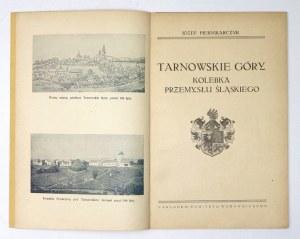PIERNIKARCZYK Józef - Tarnowskie Góry, kolebka przemysłu śląskiego. Katowice [przedm. 1926]. Komitet Wydawniczy, Druk.