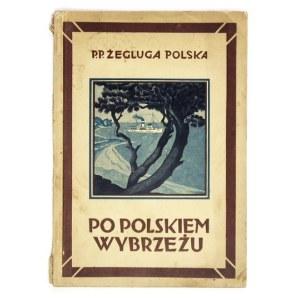 PO POLSKIEM wybrzeżu statkami Gdańsk, Wanda, Jadwiga i Hanka. Warszawa 1929. Tygodnik Przemysł i Handel. P....