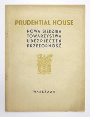 PRUDENTIALHouse. Nowa siedziba Towarzystwa Ubezpieczeń Przezorność w Warszawie. Warszawa 1933. Druk. Galewski i Dau....