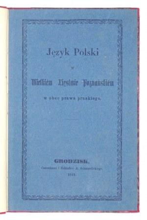 [PRUSINOWSKI Aleksy] - Język polski w Wielkiem Xięstwie Poznańskiem w obec prawa pruskiego....