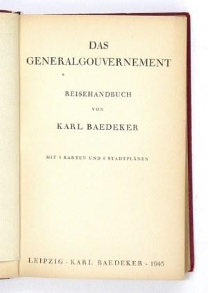BAEDEKER Karl - Das Generalgouvernement. Reisehandbuch von ... Mit 3 Karten und 6 Stadtplänen. Leipzig 1943....