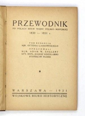LASKOWSKI Otton - Przewodnik po polach bitew wojny polsko-rosyjskiej 1830-1831 r. Pod red. ... Oprac. Adam W....