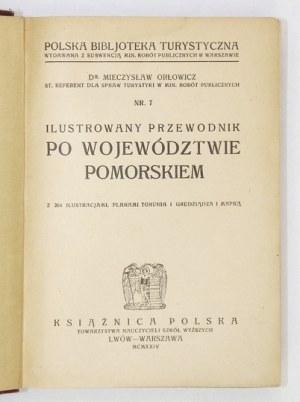 ORŁOWICZ Mieczysław - Ilustrowany przewodnik po województwie pomorskiem. Z 264 ilustracjami, planami Torunia i Grudziądz...
