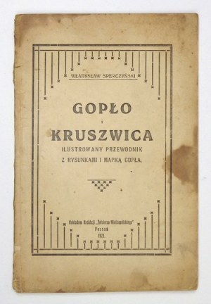 SPERCZYŃSKI Władysław - Gopło i Kruszwica. Ilustrowany przewodnik z rysunkami i mapką Gopła. Poznań 1923. Nakł. Red....