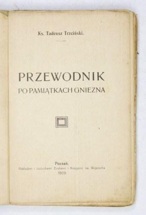 TRZCIŃSKI Tadeusz - Przewodnik po pamiątkach Gniezna. Poznań 1909. Księg. św. Wojciecha. 16d, s. [8], 172, [20]....