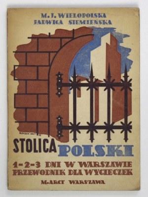 WIELOPOLSKA M[aria] J[ehanne], SIEMIEŃSKA Jadwiga - Stolica Polski. Przewodnik dla wycieczek....