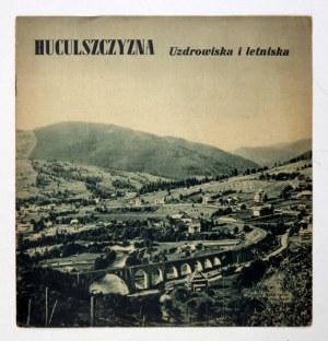 CIĘŻKOWSKI M[arian] - Huculszczyzna. Uzdrowiska i letniska. Stanisławów 1938. Liga Popierania Turystyki, Polskie Koleje ...
