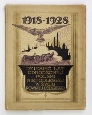 RŻEWSKI Aleksy - Dziesięć lat odrodzonej Polski niepodległej w życiu powiatu łódzkiego 1918-1928....