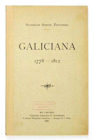 SCHNÜR-PEPŁOWSKI Stanisław - Galiciana 1778-1812. Lwów 1896. Księg. H. Altenberga. 8, s. 164, [1]....