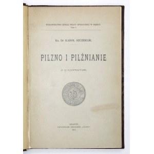SZCZEKLIK Karol - Pilzno i pilźnianie. (Z 12 illustracyami). Kraków 1911. Druk. Czasu. 8, s. 215, tabl. 12....