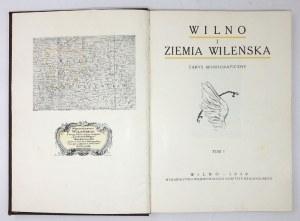 WILNO i Ziemia Wileńska. Zarys monograficzny. T. 1. Wilno 1930. Wojewódzki Komitet Regjonalny. 4, s. [2], 334, [1]...