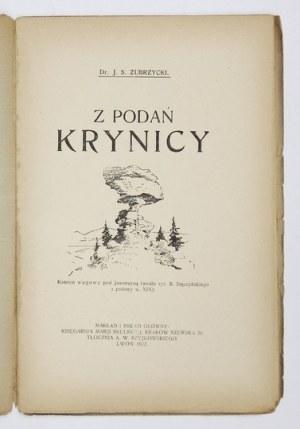 ZUBRZYCKI J[an] S[as] - Z podań Krynicy. Lwów 1922. Księg. Marji Skulskiej. 8, s. 44....