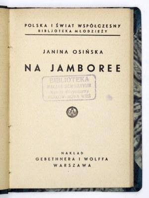 OSIŃSKA Janina - Na jamboree. Warszawa 1934. Nakł. Gebethnera i Wolffa. 16d, s. 71, [1], tabl. 2. opr....