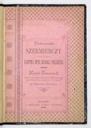 K. Bernolak -Podręcznik szermierczy i krótki opis szabli polskiej. 1898.