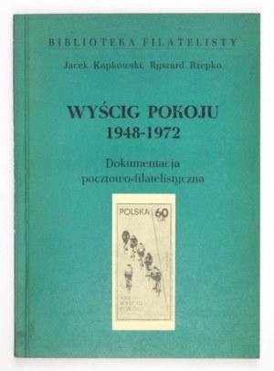 J. Kapkowski, R. Rzepko -Wyścig Pokoju 1948-1972. Dokumentacja pocztowo-filatelistyczna....