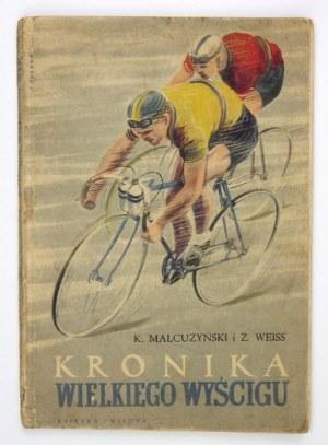 MAŁCUŻYŃSKI K[arol], WEISS Z[ygmunt] - Kronika wielkiego wyścigu. Warszawa 1952. Książka i Wiedza. 8, s. 135, [1]...