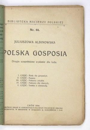 ALBINOWSKA Juliuszowa - Polska gosposia. Drugie uzupełnione wydanie dla ludu. Lwów 1918....