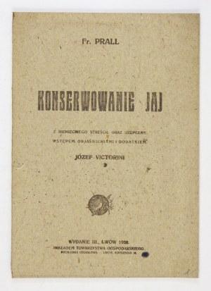 PRALL Fr. - Konserwowanie jaj. Zniemieckiego streścił oraz uzupełnił wstępem, objaśnieniami i dodatkiem Józef Victorini...