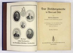 SCHMIDT Willy - Das Fleischergewerbe in Wort und Bild. 403 Abbildungen, 16 ein- und mehrfarbige Tafeln sowie 528 Rezepte...