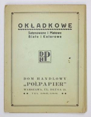 POLPAPIER, Dom Handlowy. Okładkowe satynowane i matowe, białe i kolorowe. Warszawa [193-?]. 8, k. [29]....
