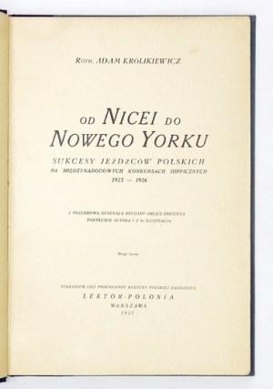KRÓLIKIEWICZ Adam - Od Nicei do Nowego Yorku. Sukcesy jeźdźców polskich na międzynarodowych konkursach hippicznych 1923-...