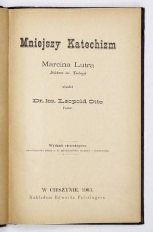 LUTER Marcin - Mniejszy Katechizm ... Doktora św. Teologji obrobił Dr. ks. Leopold Otto Pastor....