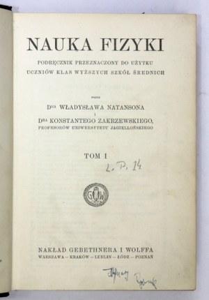 NATANSON Władysław, ZAKRZEWSKI Konstanty - Nauka fizyki. Podręcznik przeznaczony do użytku uczniów klas wyższych szkół ś...