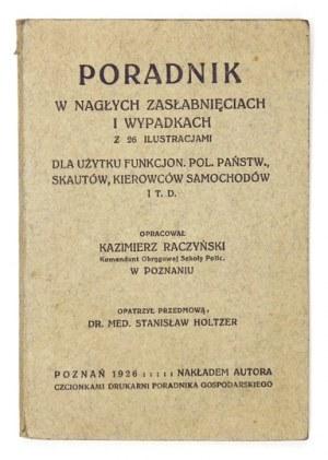 RACZYŃSKI Kazimierz - Poradnik w nagłych zasłabnięciach i wypadkach, z 26 ilustracjami. Dla użytku funkcjon. Pol[...