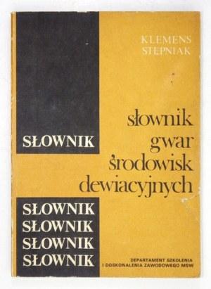 STĘPNIAK Klemens - Słownik gwar środowisk dewiacyjnych. Warszawa 1986. Departament Szkolenia i Doskonalenia Zawodowego M...