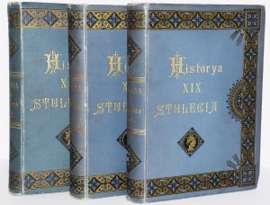 CZECHOWSKI ALEKSANDER - HISTORYA XIX STULECIA, 1-3 komplet, 1901