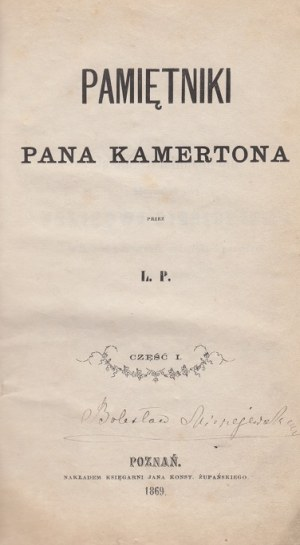 POTOCKI LEON - PAMIĘTNIKI PANA KAMERTONA PRZEZ L.P. [KRYPT.], T. 1-3 komplet, 1869