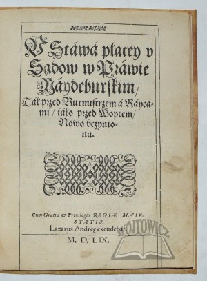 GROICKI Bartłomiej, Vstawá Płácey v Sądów w Práwie Máydeburskim, tak przed Burmistrzem á Raycámi, iako przed Woytem, Nowo vczyniona.