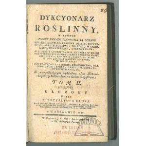 KLUK Krzysztof, Dykcyonarz roślinny, w którym podług układu Linneusza są opisane rośliny nietylko kraiowe dzikie, pożyteczne, albo szkodliwe