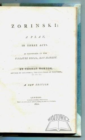 MORTON Thomas, Zorinski: a play, in three acts.