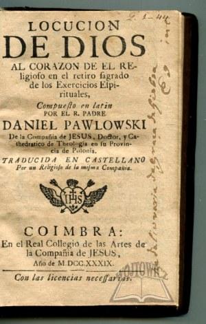 PAWŁOWSKI Daniel, Locucion de dios al corazon de el religioso en el retiro sagrado de los Exercicios Espirituales,