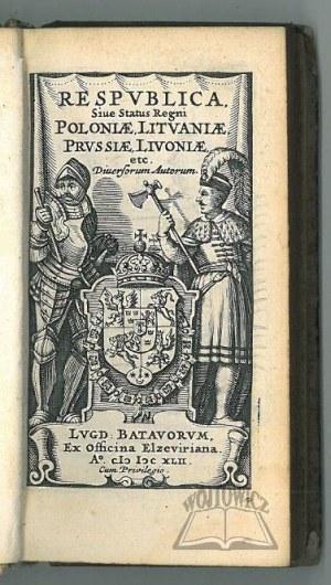 RESPUBLICA sive status Regni Poloniae, Lituaniae, Prussiae, Livoniae etc.