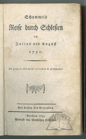 SCHUMMEL Johann Gottlieb, Reise durch Schlesien im Julius und August 1791.