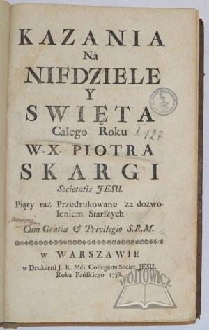 SKARGA Piotr, Kazania na niedziele y święta całego roku. W. X. Piotra Skargi.
