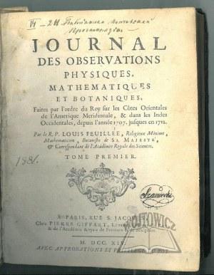 FEUILLEE Louis, Journal des observations physiques, mathematiques et botaniques.